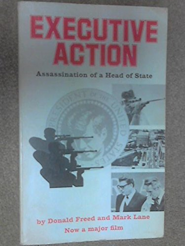 Executive Action : Assassination Of A Head: Freed, Donald &