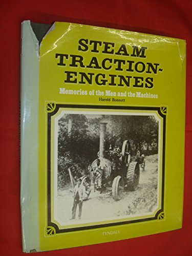 9780859490672: Steam traction-engines: Memories of the men and the machines (Discovering yesterday)