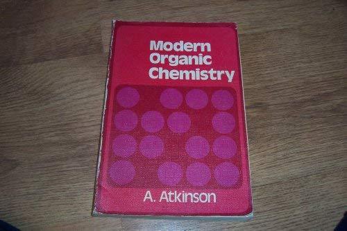 Modern Organic Chemistry: Atkinson, Arthur