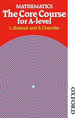 9780859503068: Mathematics - The Core Course for A Level