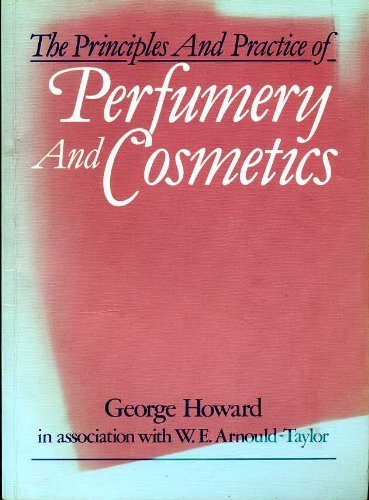 9780859505765: Principles and Practice of Perfumery and Cosmetics
