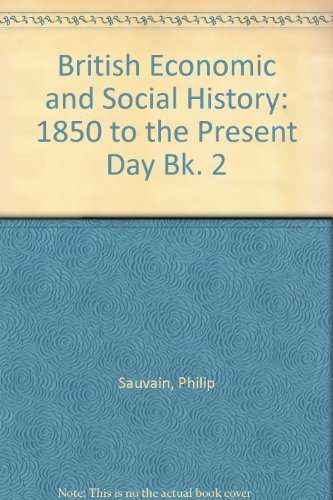 9780859506205: British Economic and Social History: 1850 to the Present Day Bk. 2