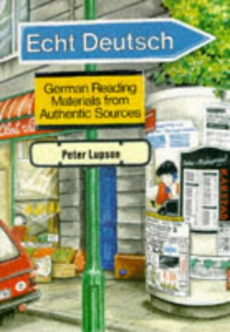 9780859507004: Echt Deutsch: German Reading Material from Authentic Sources (English and German Edition)