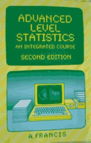 9780859508131: Advanced Level Statistics: An Integrated Course