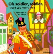 9780859530927: Oh Soldier, Soldier, Won't You Marry Me? (Classic Board Books with Holes)