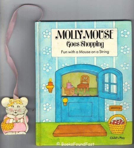 Molly Mouse Goes Shopping: Fun with a Mouse on a String (Play Books) (0859531031) by Caryl Koelling