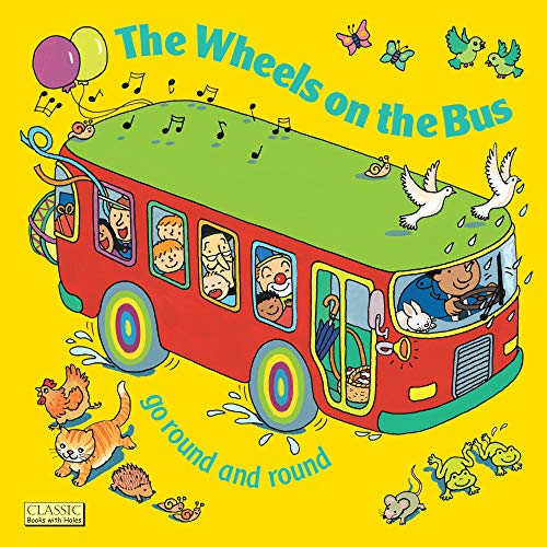 9780859531368: The Wheels on the Bus Go Round and Round (Classic Books With Holes)