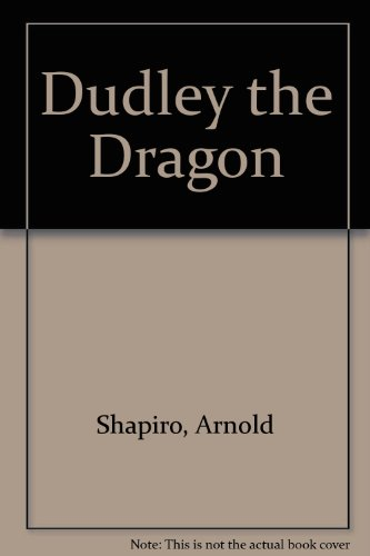 Dudley the Dragon (0859531724) by Arnold Shapiro
