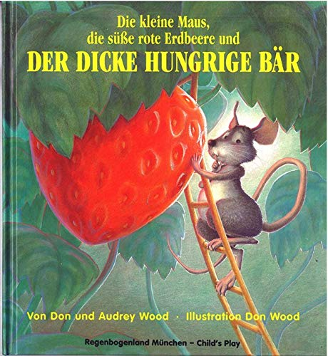 Ger-Dickie Hungrige Bar (Child's Play Library) (German Edition) (085953197X) by Audrey Wood; Don Wood