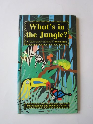 What's in the Jungle? (Flap books - can you guess) (0859532860) by Seymour, Peter; Carter, David A.
