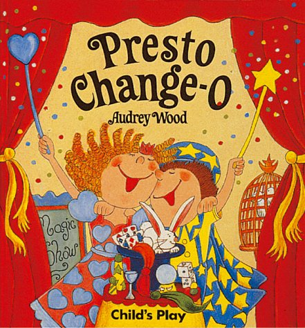Presto Change-O (Child's Play Library) (9780859533225) by Wood, Audrey