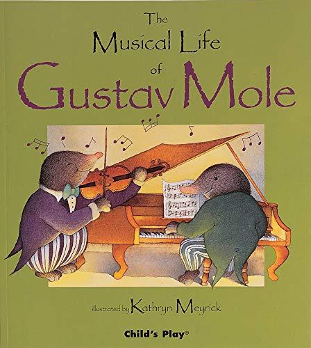 The Musical Life of Gustav Mole. Child's: Meyrick, Kathryn