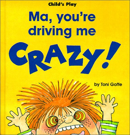Ma, You're Driving Me Crazy! (Life Skills & Responsibility) (0859534014) by Toni Goffe