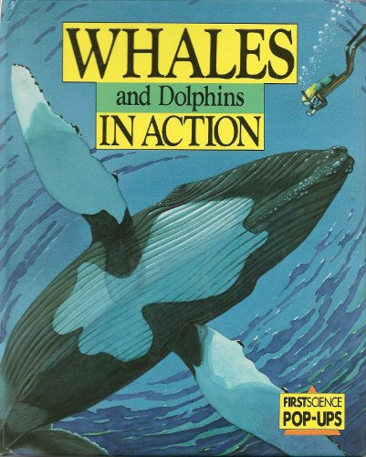 9780859535472: Whales and Dolphins in Action (First Science Pop-up)