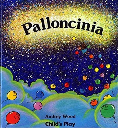 Palloncinia (Child's Play Library) (Italian Edition) (9780859535700) by Wood, Audrey
