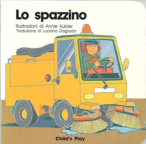 9780859536325: Lo Spazzino (Language - Italian - Board Books) (Italian Edition)