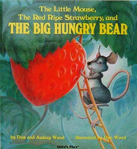 9780859536592: The Little Mouse, the Red Ripe Strawberry, and the Big Hungry Bear (Child's Play Library)