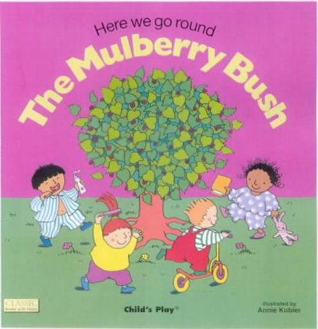 9780859537957: Here We Go Round the Mulberry Bush (Classic Books with Holes Board Book)