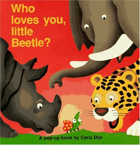 Who Loves You, Little Beetle? A Pop-Up Book (Play Books): Carla Dijs