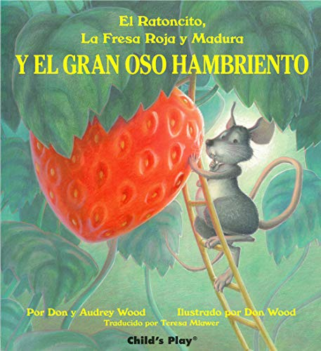 9780859539791: El Ratoncito, LA Fresa Roja Y Madura: Y El Gran Oso Hambriento (Spanish Editions)