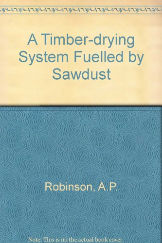 9780859543286: A Timber-drying System Fuelled by Sawdust