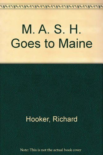 9780859550062: M. A. S. H. Goes to Maine
