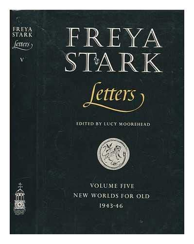 Letters: New Worlds for Old, 1943-46 v. 5 (Her Letters ; v. 5) (0859550605) by Stark, Freya