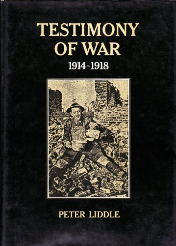 Testimony of War, 1914-18 (0859550737) by Peter Liddle