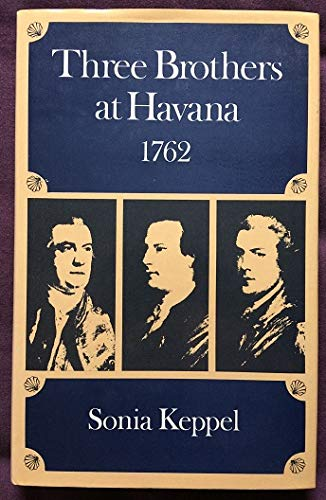 Three Brothers at Havana, 1762: Keppel, Sonia