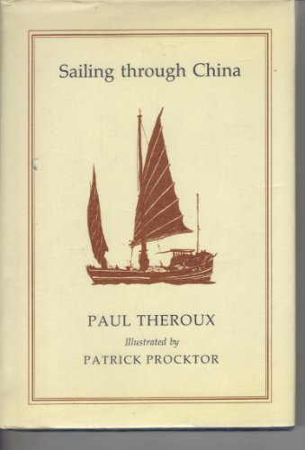 Sailing Through China: Paul Theroux