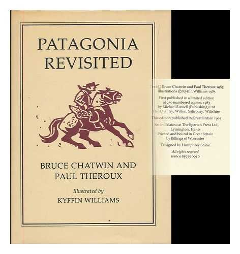 PATAGONIA REVISITED: Chatwin, Bruce &