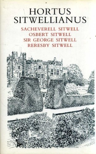 Hortus Sitwellianus: Sitwell, Sacheverell; Sitwell, Osbert and Reresby Sitwell