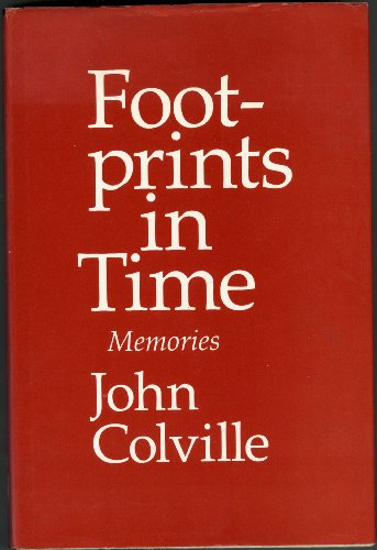 Footprints in Time: Memories: Colville, Sir John Rupert