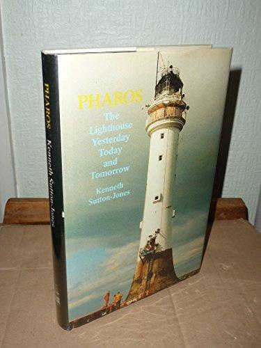Pharos the Lighthouse Yesterday Today & Tomorrow: Kenneth Sutton Jones