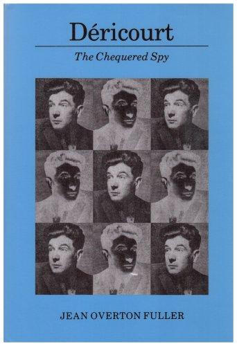 Dericourt: The Chequered Spy: Jean Overton Fuller
