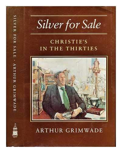 Silver for Sale: Christie's in the Thirties (0859552071) by Arthur Grimwade
