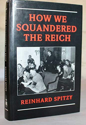 How We Squandered the Reich: Spitzy, Reinhard
