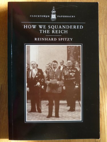 9780859552493: How We Squandered the Reich