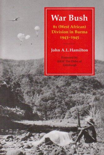 9780859552677: War Bush: 81 (West African) Division in Burma 1943-1945