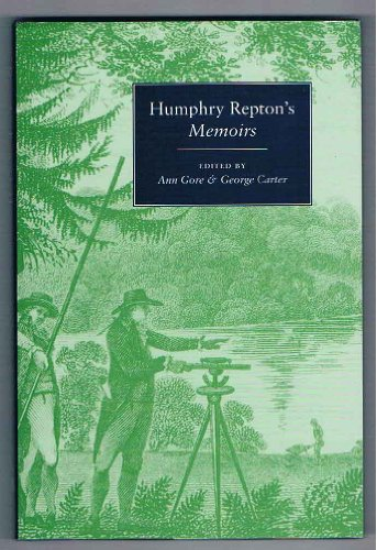 Humphry Repton's Memoirs: Repton, Humphry and edited by Ann Gore & George Carter