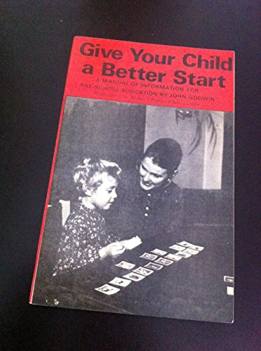9780859560030: Give Your Child a Better Start: Manual of Information for Pre-school Education