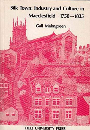 9780859584470: Silk Town: Industry and Culture in Macclesfield, 1750-1835