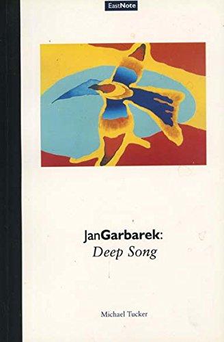 Jan Garbarek: Deep Song (EastNote: Hull Studies in Jazz): Tucker, Michael