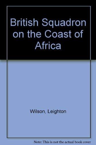 British Squadron on the Coast of Africa: Wilson, Leighton