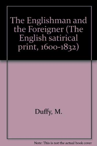 The Englishman and the Foreigner. The English Satirical Print, 1600-1832.: Michael Duffy.