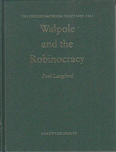 Walpole and the Robinocracy (English Satirical Print 1600-1832) (0859641759) by Paul Langford