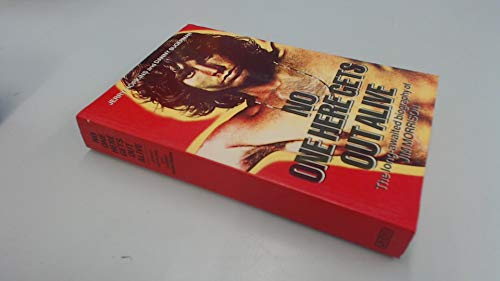 No One Here Gets Out Alive - The Long-Awaited Biography of Jim Morrison