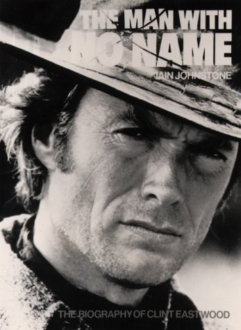 9780859651110: The Man With No Name: The Biography of Clint Eastwood