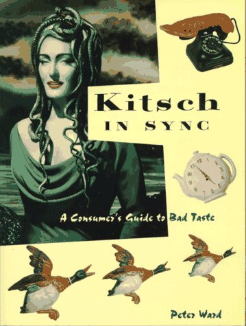 9780859651523: Kitsch in Sync: A Consumer's Guide to Bad Taste