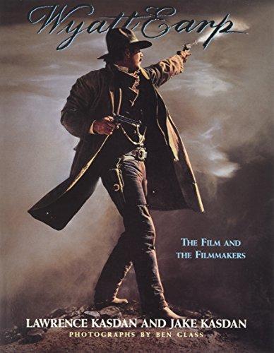 Wyatt Earp: The Film and the Filmmakers: Lawrence; Kasdan, Jake Kasdan